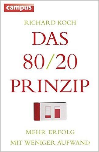 Das 80/20 Prinzip - Mehr Erfolg mit weniger Aufwand
