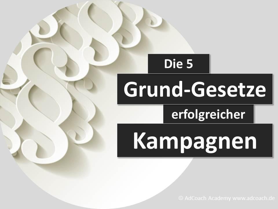 Die 5 Grundgesetze erfolgreicher Kampagnen (Copyright: AdCoach www.adcoach.de)