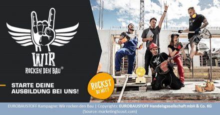 EUROBAUSTOFF Kampagne: Wir rocken den Bau (Copyrights: EUROBAUSTOFF Handelsgesellschaft mbH & Co. KG)